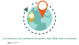 Las interfaces y las confusiones frecuentes: nube, WEB, SaaS y on-premise